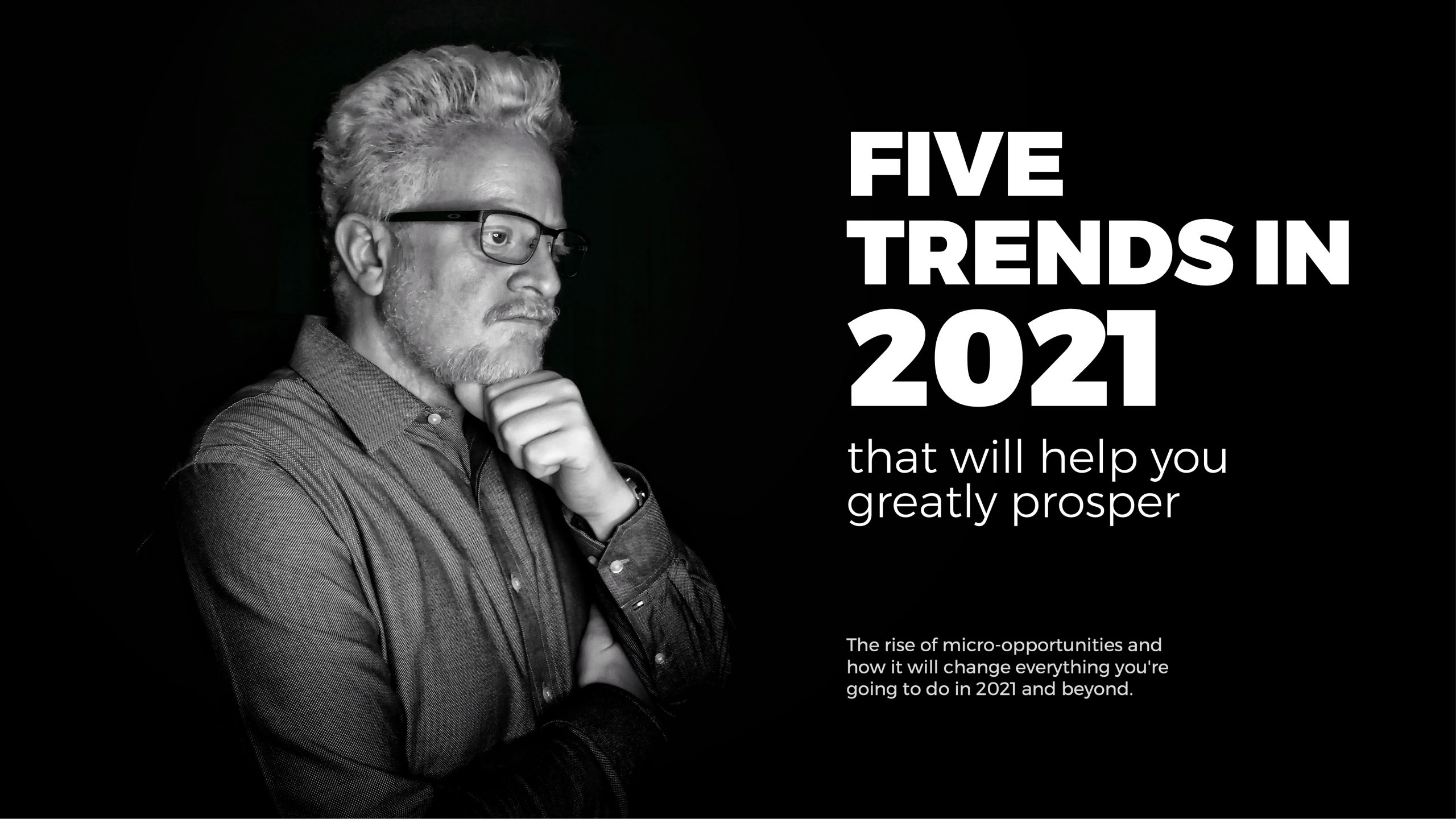 Five trends in 7 that will help you greatly prosper - Nader Sabry