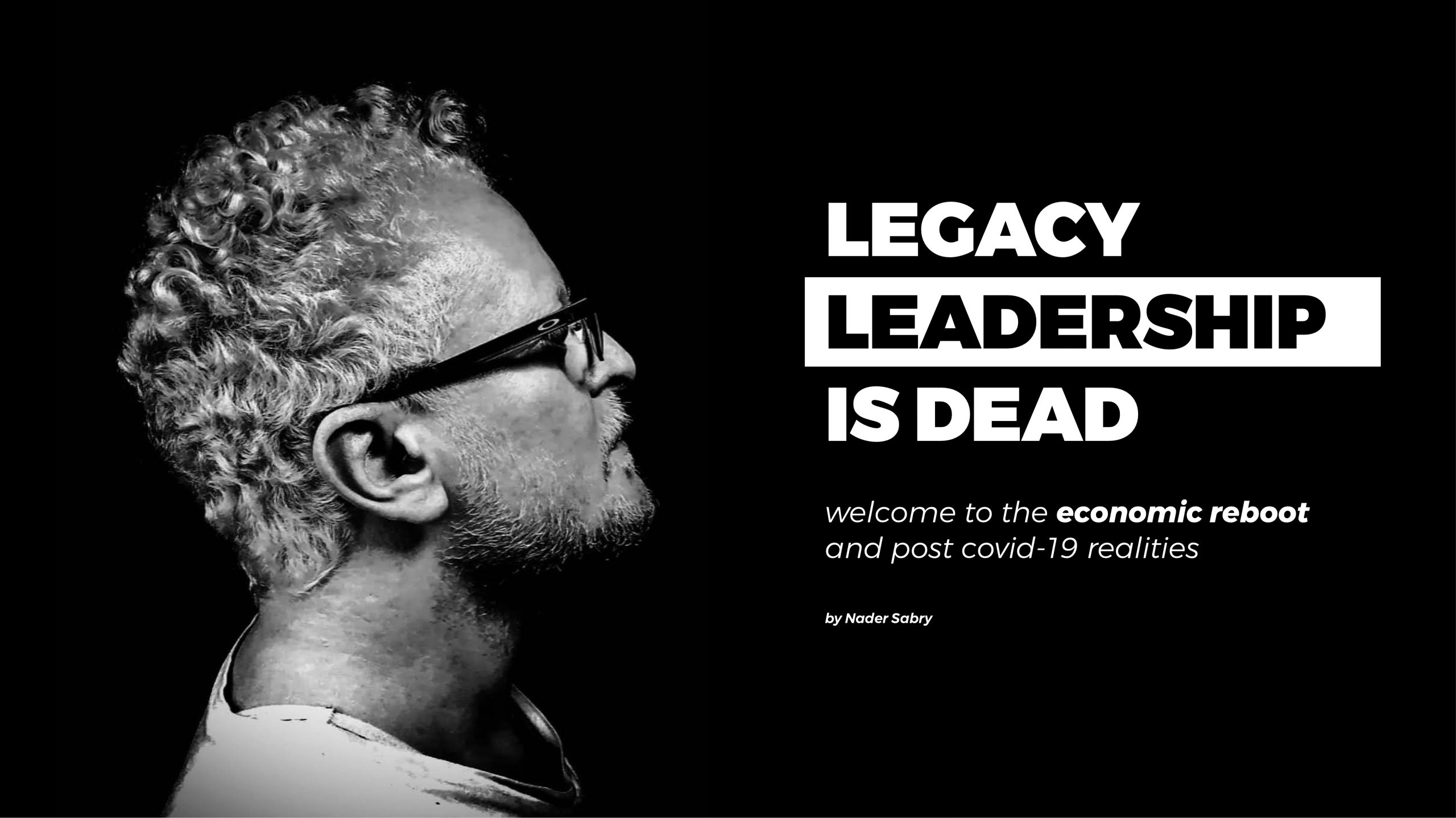 Legacy Leadership is dead